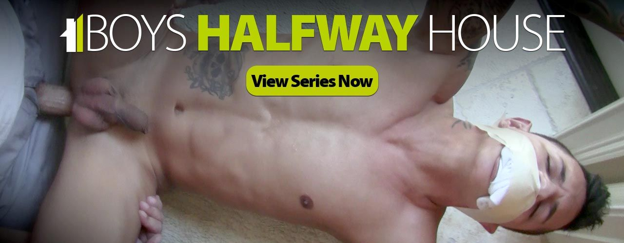 Watch all the hot domination in the Boys Halfway House Series.