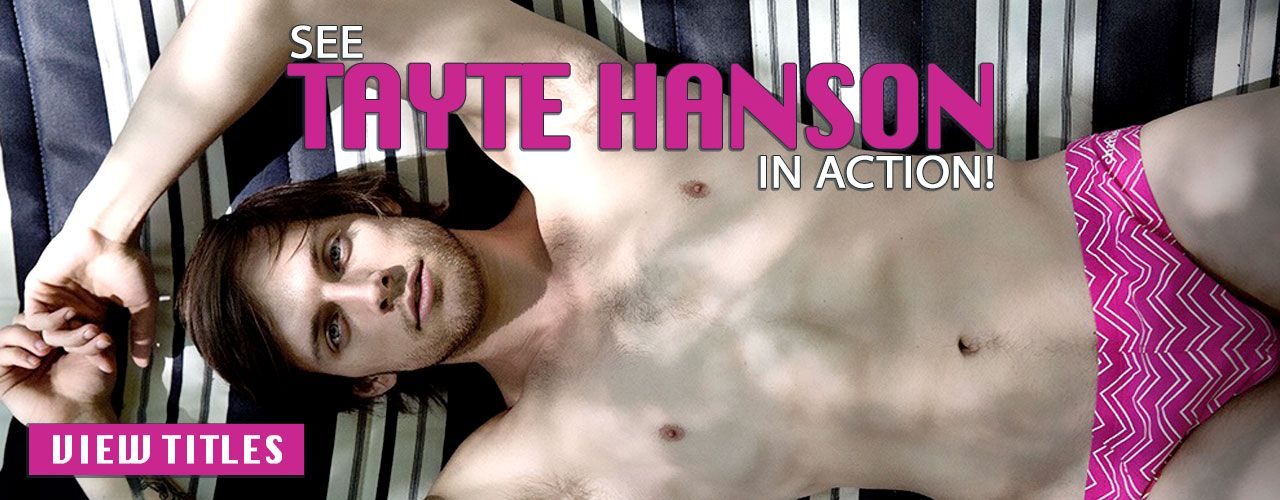 Hunky Tayte Hanson is the kinda guy you just can't stop staring at! Check out all his movies here!