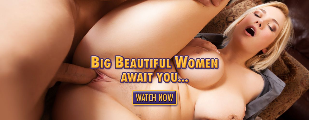 Offering the largest collection of BBW content anywhere on the web!