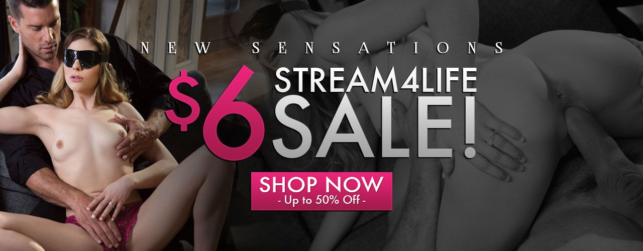 Stream4life sale! New Sensations for 6$ get them while you can!