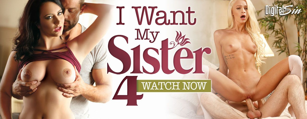 Digital Sin presents I Want My Sister 4!   With stepsisters this hot, it's only a matter of time before the panties drop!