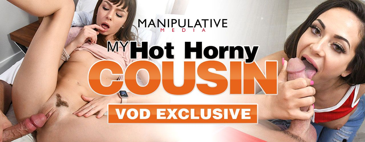 Manipulative Media brings you My Hot Horny Cousin! Check out this VOD exclusive