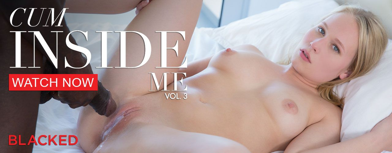 Watch Cum Inside Me 3! Directed by AVN and Xbiz award-winning Greg Lansky!