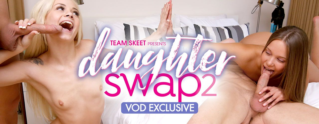 VOD Exclusive Daughter Swap 2 is a deal too good to pass up! Watch it now!
