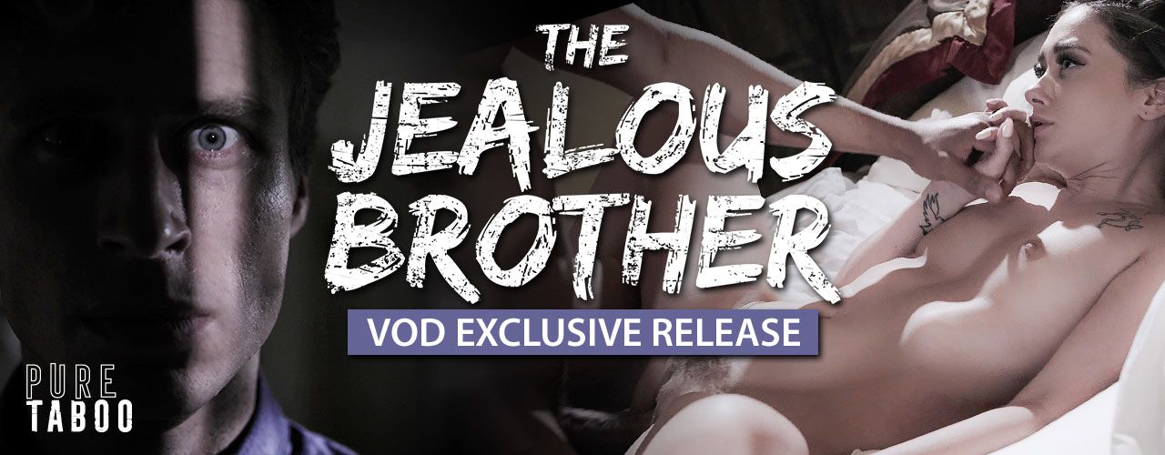 Pure Taboo brings you a hot new VOD exclusive release, The Jealous Brother! Check it out now!