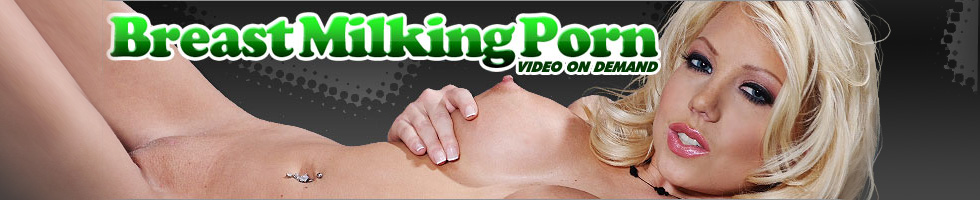 Click Here to return to Breast Milking Porn Videos.  Watch Breast Milking Porn Movies Online