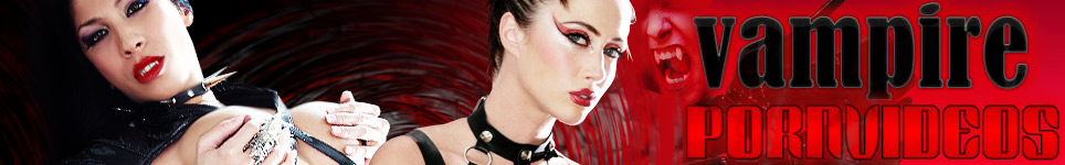 Click Here to return to Vampire Porn Videos.  Watch vampire porn movies online now.