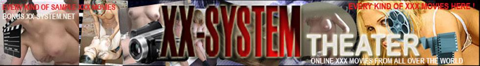 XX - SYSTEM  THEATRE -online xxx movies from all over the world !