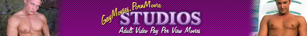 Click Here to return to Gay Porn Movie Studios