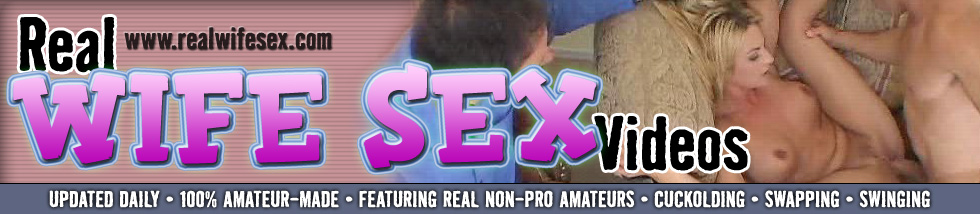 Click Here to return to realwifesex VOD