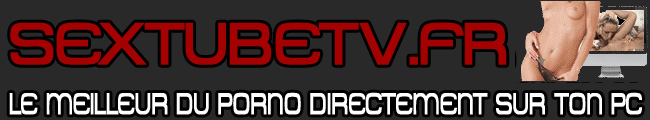 Click Here to return to SextubeTV.fr