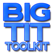 Click Here to return to Big Tit Tool Kit