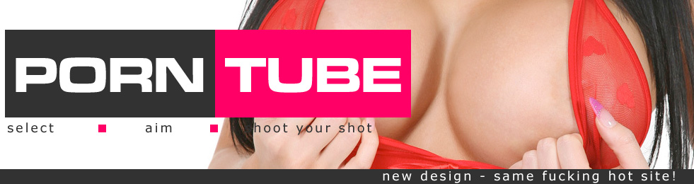 Click Here to return to Porn tube - Online porn video download - iPorntube (Pornotube)