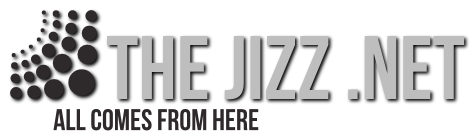Click Here to return to The Jizz - thejizz.net - All comes from here!