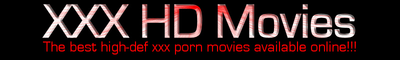 Click Here to return to XXX HD Movies