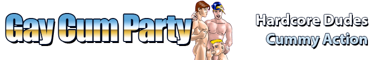 Click Here to return to Gay Cum Party