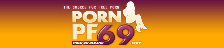 Click Here to return to PornPF69 VOD Store