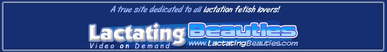 Click Here to return to Lactating Beauties -  Video on Demand