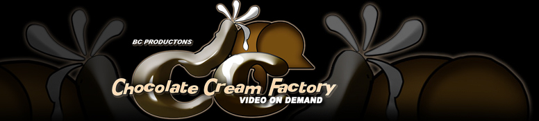 Click Here to return to Chocolate Cream Factory