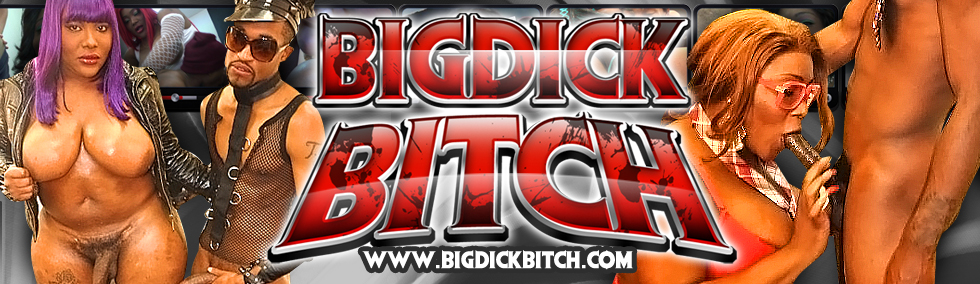 Click Here to return to Big Dick Bitch PPV