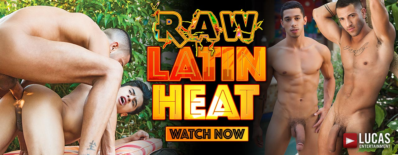 Lucas Entertainment brings you Raw Latin Heat!