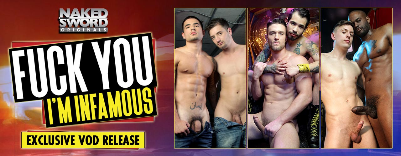 Naked Sword is proud to present Fuck You Im Famous!