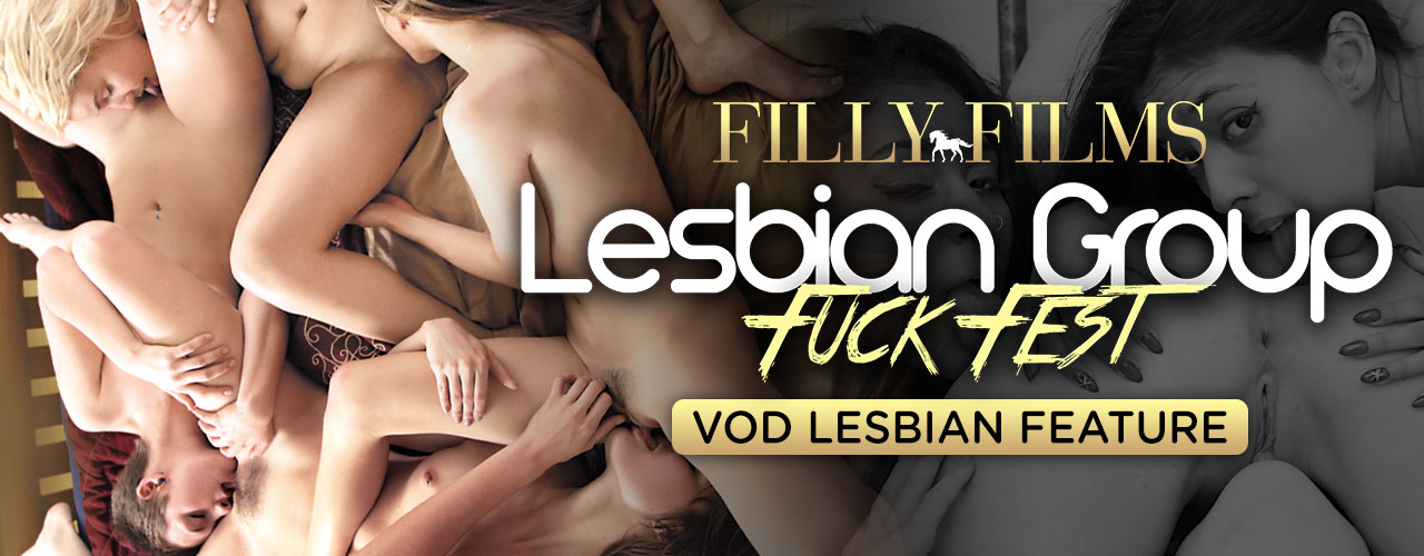 Filly Films is proud to bring you Lesbian Group Fuck Fest!