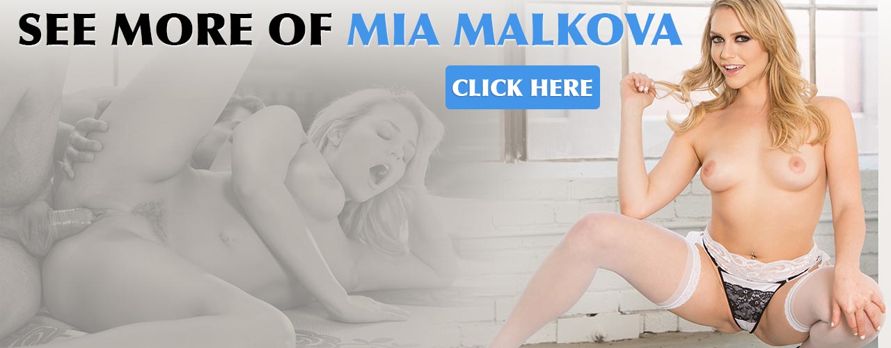 Watch all your favorite films staring Mia Malkova!