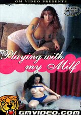 Playing With My Milf