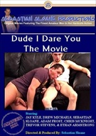 Dude I Dare You The Movie