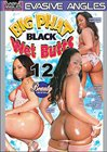 Big Phat Black Wet Butts 12