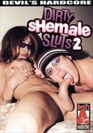 Dirty Shemale Sluts 2