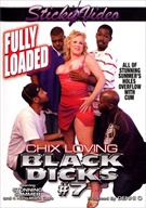 Chix Loving Black Dicks 7: Fully Loaded