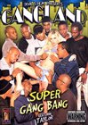 Gangland Super Gang Bang