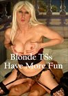 Blonde TSs Have More Fun