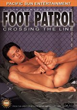 Foot Patrol: Crossing the Line