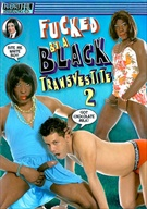 Fucked By A Black Transvestite 2