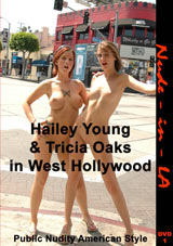 Nude In LA: Hailey Young And Tricia Oaks In West Hollywood