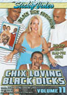 Chix Loving Black Dicks 11: Black Dick Addiction