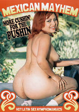 Mexican Mayhem: More Cushin' For The Pushin