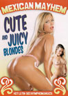 Mexican Mayhem: Cute And Juicy Blondes
