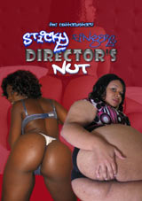 Sticky Fingers: Director's Nut