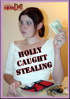 Holly Caught Stealing