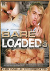 Bare Loaded 5