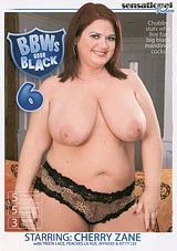 Watch BBWs Gone Black 6 in our Video on Demand Theater