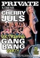 Cherry Jul's Extreme Gang Bang Party