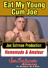 Eat My Young Cum Joe