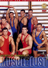 Secrets Of A Wrestler: Muscle Lust