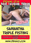 Real Extreme Videos: Samantha Triple Fisting