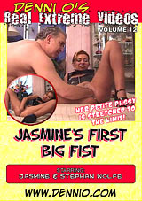 Real Extreme Videos 12: Jasmine's First Big Fist